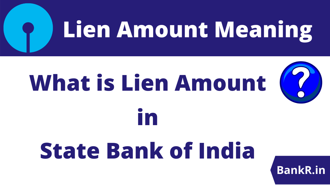 What is Lien Amount in SBI