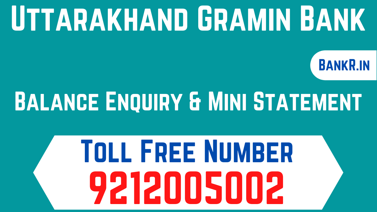 uttarakhand gramin bank balance enquiry number