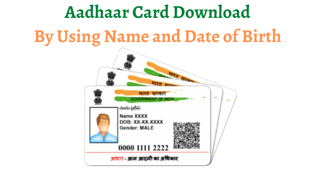 aadhaar card download by name and date of birth