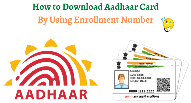 aadhar card download by enrollment number