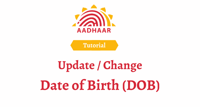 change date of birth in aadhar card
