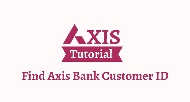 find customer id in axis bank