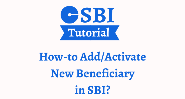 How Much Time Does it take to Add/Activate New Beneficiary in SBI