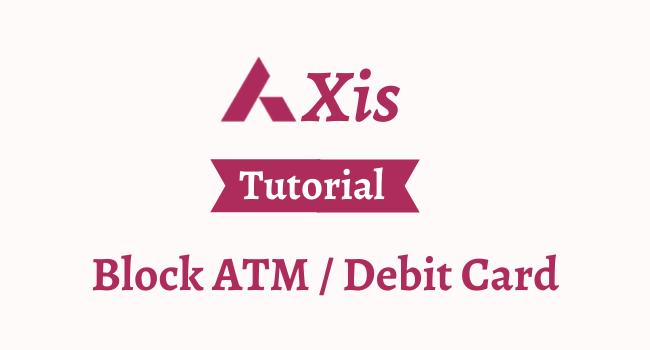block axis bank atm debit card
