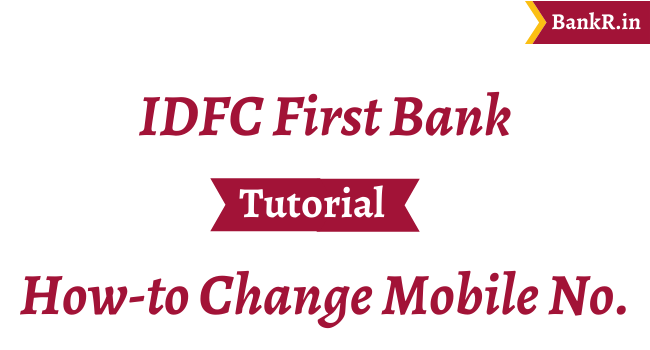 change mobile number in idfc first bank